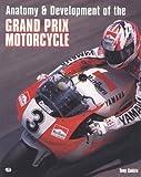 Anatomy & Development of the Grand Prix Motorcycle
