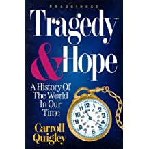 Tragedy & Hope: A History of the World in Our Time