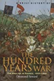 Front cover for the book The Hundred Years War: The English in France 1337-1453 by Desmond Seward