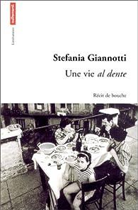 Une vie al dente par Stefania Giannotti