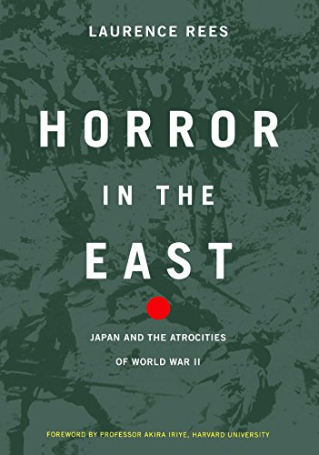 Horror In The East: Japan And The Atrocities Of World War 2 (Emperor Of Japan During World War Ii)