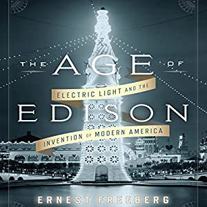 The Age of Edison Audiobook