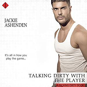 Talking Dirty with the Player Audiobook