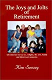 img - for The Joys and Jolts of Retirement book / textbook / text book