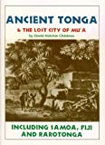 Ancient Tonga & the Lost City of MuA: Including Samoa, Fiji, & Rarotonga (Lost Cities of the Pacific Series)