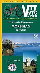 VTT et VTC ou à pied  - Morbihan Bretagne : 610 Km de découvertes ,  de la balade familiale à la randonnée sportive