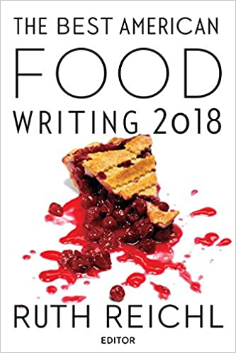 The best american food writing 2018 the best american series the best american food writing 2018 the best american series ruth reichl silvia killingsworth 9781328662248 amazon books forumfinder Gallery