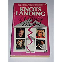 Knots Landing: A House Divided (Knotts Landing)