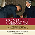 """Conduct Unbecoming: How Barack Obama Is Destroying the Military and Endangering Our Security 