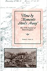 Time by Moments Steals Away: The 1848 Journal of Ruth Douglass (Great Lakes Books) Hardcover