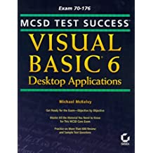 MCSD Test Success: Visual Basic 6 Desktop Applications by M McKelvy (1999-05-12)