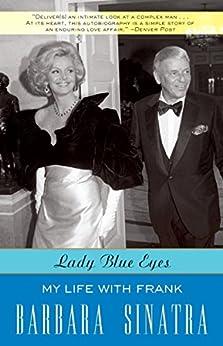 Lady Blue Eyes: My Life with Frank by [Sinatra, Barbara]