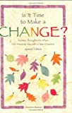 Is It Time to Make a Change?, Deanna Beisser, 0883965283