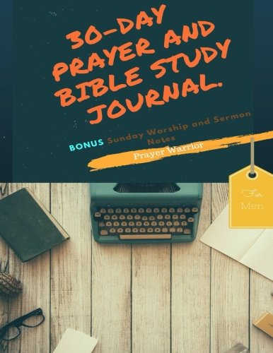 Prayer Warrior: 30-Day Bible Study and Prayer Journal