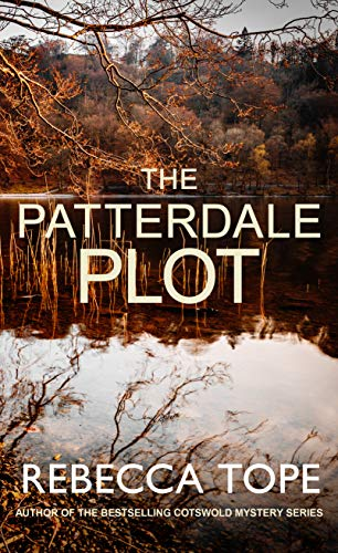 The Patterdale Plot: Murder and intrigue in the breathtaking Lake District (Lake District Mysteries Book 9) by [Tope, Rebecca]