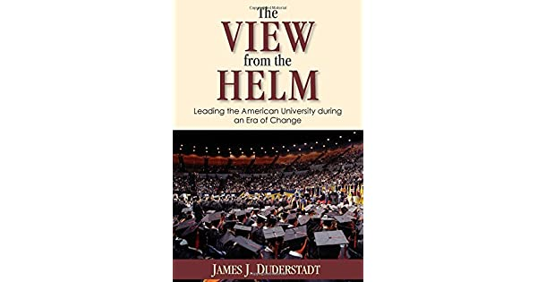 The View from the Helm: Leading the American University