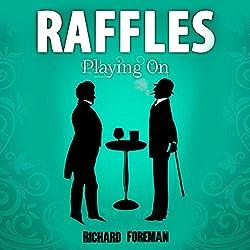 Raffles: Playing On