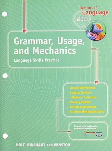 Elements of Language: Grammar, Usage, and Mechanics: Languages Skills Practice Fourth Course