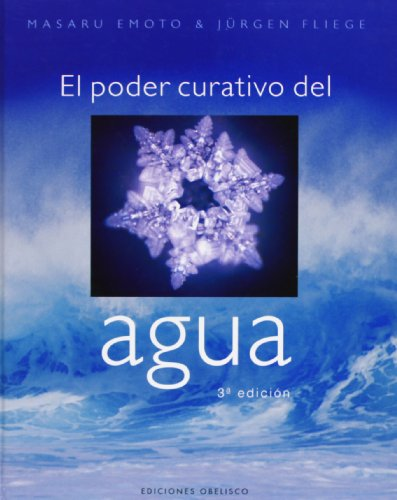 El Poder Curativo Del Agua/ The Healing Power of Water (Spanish Edition)