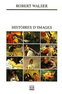Histoires d'images, Walser, Robert