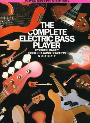 The Complete Electric Bass Player: Book 2-Playing Concepts And Dexterity (The Complete Electric Bass Player Series)