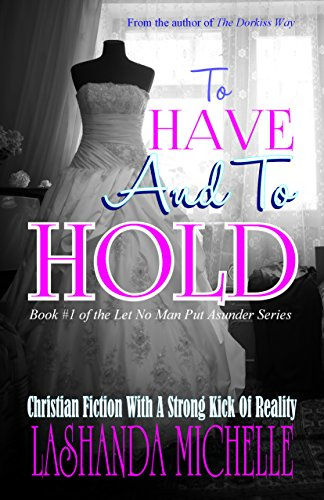 Search : To Have And To Hold (Let No Man Put Asunder Book 1)