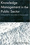 Knowledge Management in the Public Sector, David E. McNabb, 0765617285