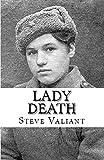 Lady Death: The True Story of Russian Sniper Lyudmila Pavlichenko