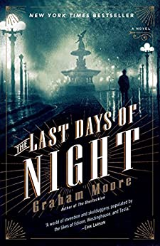 The Last Days of Night: A Novel by [Moore, Graham]