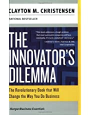 The Innovator's Dilemma: The Revolutionary National Book That Will Change the Way You Do Business
