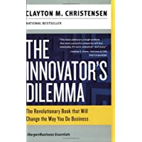 The Innovator's Dilemma: The Revolutionary Book That Will Change the Way You Do Business (Harperbusiness Essentials)