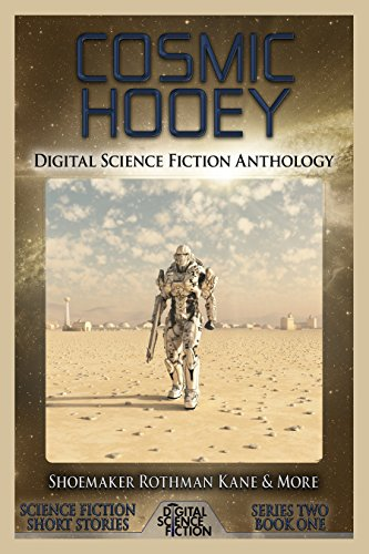 - Cosmic Hooey: Digital Science Fiction Anthology (Digital Science Fiction Short Stories Series Two Book 1)