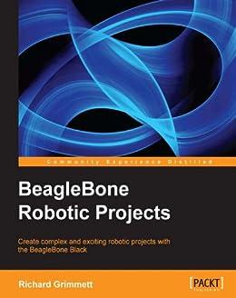 BeagleBone Robotic Projects by [Grimmett, Richard]