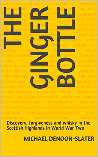 The Ginger Bottle: Discovery, forgiveness and whisky in the Scottish Highlands in World War Two