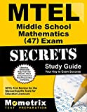 MTEL Middle School Mathematics (47) Exam Secrets Study Guide: MTEL Test Review for the Massachusetts Tests for Educator Licensure