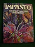Impasto: A Creative Approach to Oils