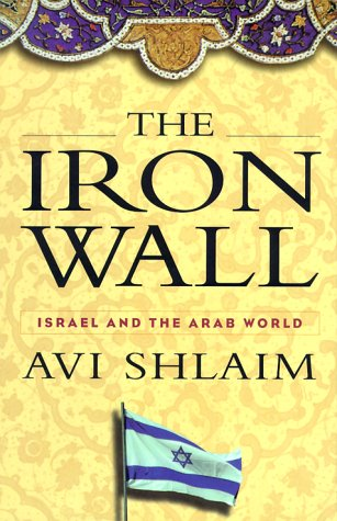 The Iron Wall: Israel and the Arab -
