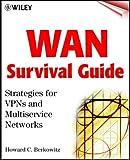 WAN Survival Guide, Howard C. Berkowitz, 0471384283