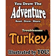 The Troublesome Turkey (You Draw the Adventure)