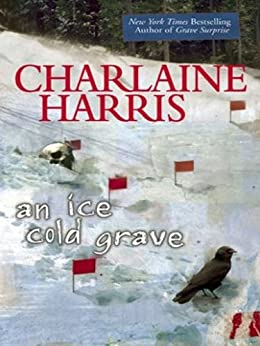 An Ice Cold Grave (Harper Connelly Mysteries, Book 3) (Harper Connelly series) by [Harris, Charlaine]