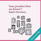 Vous prendrez bien un dessert ?   Livre audio Auteur(s) : Sophie Henrionnet Narrateur(s) : Benoît Allemane