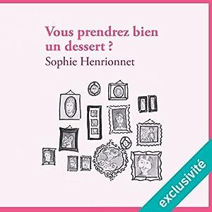 Vous prendrez bien un dessert ? | Livre audio Auteur(s) : Sophie Henrionnet Narrateur(s) : Benoît Allemane