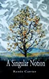 A Singular Notion, Renee Carrier, 1932636277
