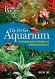 The Perfect Aquarium, Jeremy Gay and Reader's Digest Editors, 0762106700