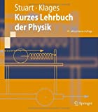 Kurzes Lehrbuch der Physik, Stuart, Herbert A. and Klages, Gerhard, 3540890459