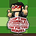CaptainSparklez: The Unexpected Hero: An Exciting Fan Fiction Novel Based on Minecraft Audiobook by  Innovate Media Narrated by Casey Raiha