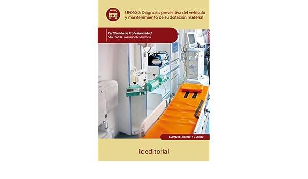 Diagnosis preventiva del vehículo y mantenimiento de su dotación material. sant0208 - transporte sanitario: Amazon.es: José Postigo Romero, Jaime González ...