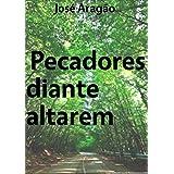 Pecadores diante altarem (Portuguese Edition)