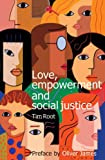 Love, Empowerment, and Social Justice, Tim Root, 187187162X