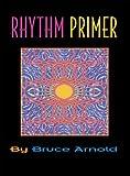 Rhythm Primer, Bruce E. Arnold, 1890944033